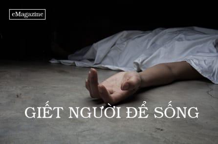 """""""Giết người để sống"""""""